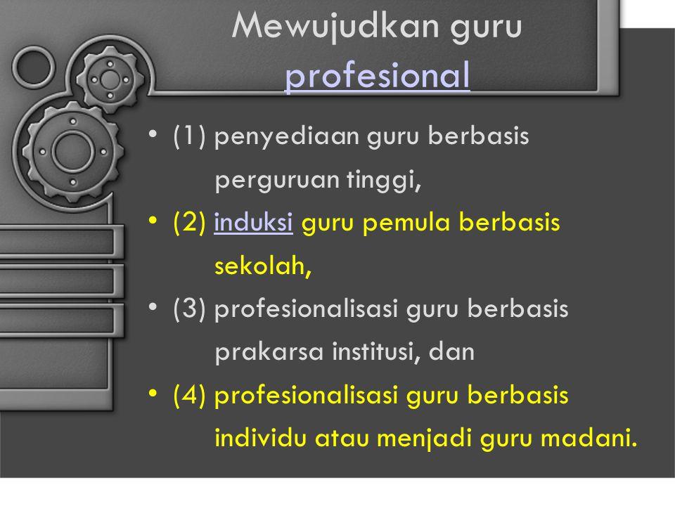 Mewujudkan guru profesional