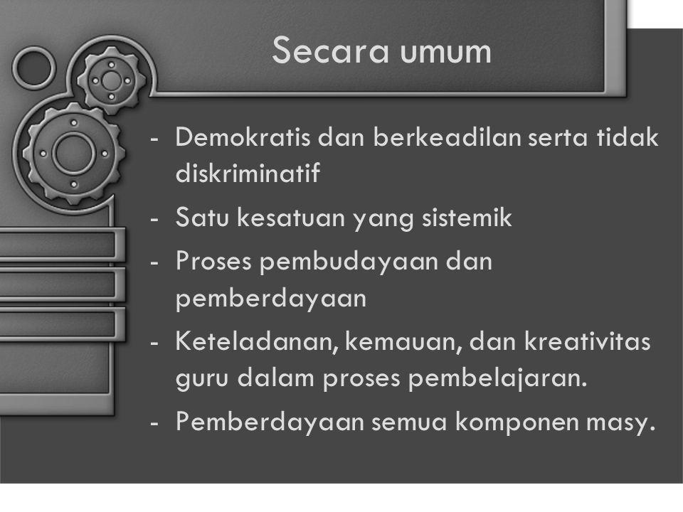 Secara umum Demokratis dan berkeadilan serta tidak diskriminatif