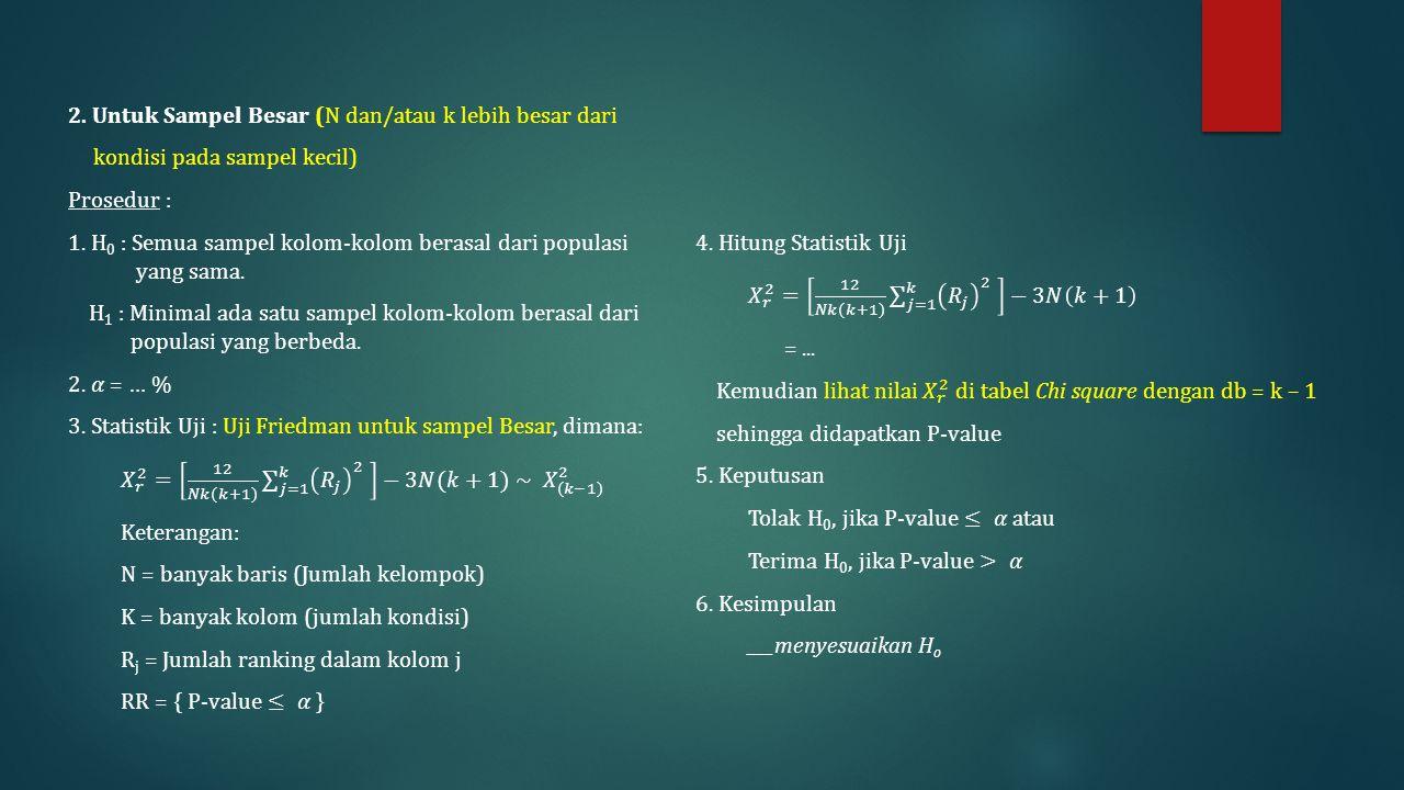2. Untuk Sampel Besar (N dan/atau k lebih besar dari