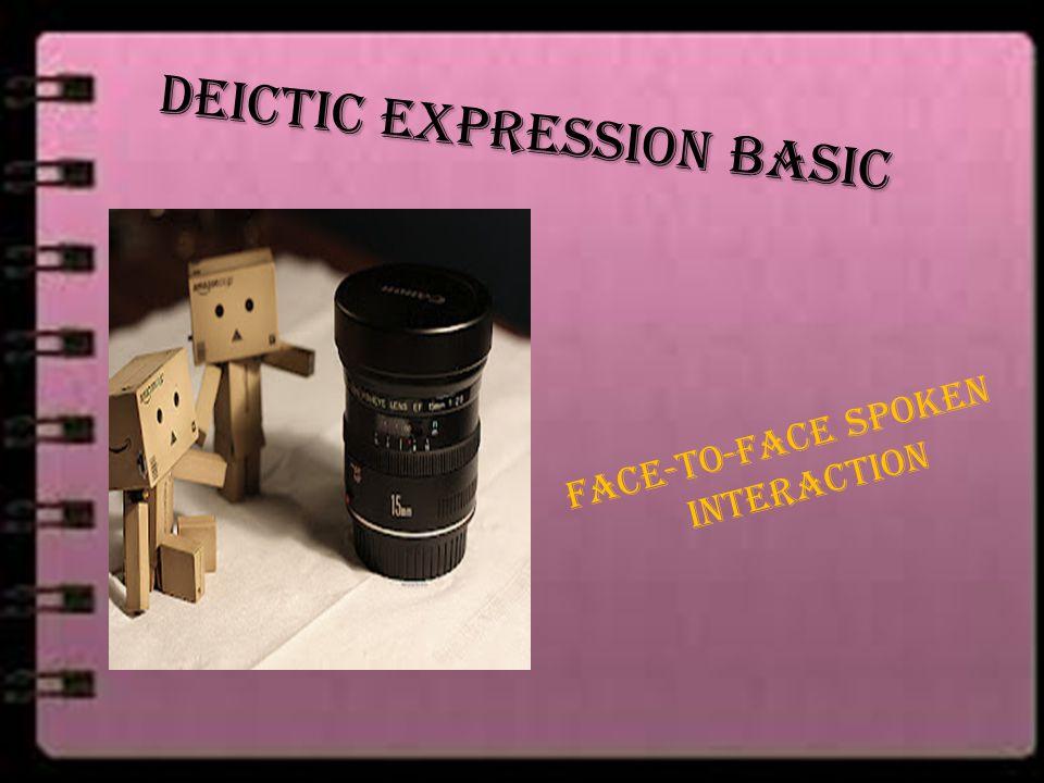 Deictic expression basic