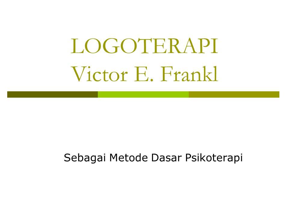 LOGOTERAPI Victor E. Frankl