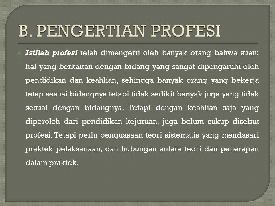 B. PENGERTIAN PROFESI