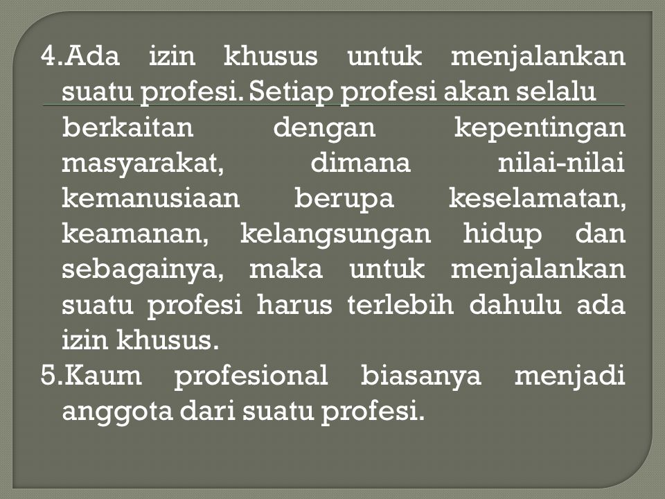 4. Ada izin khusus untuk menjalankan suatu profesi