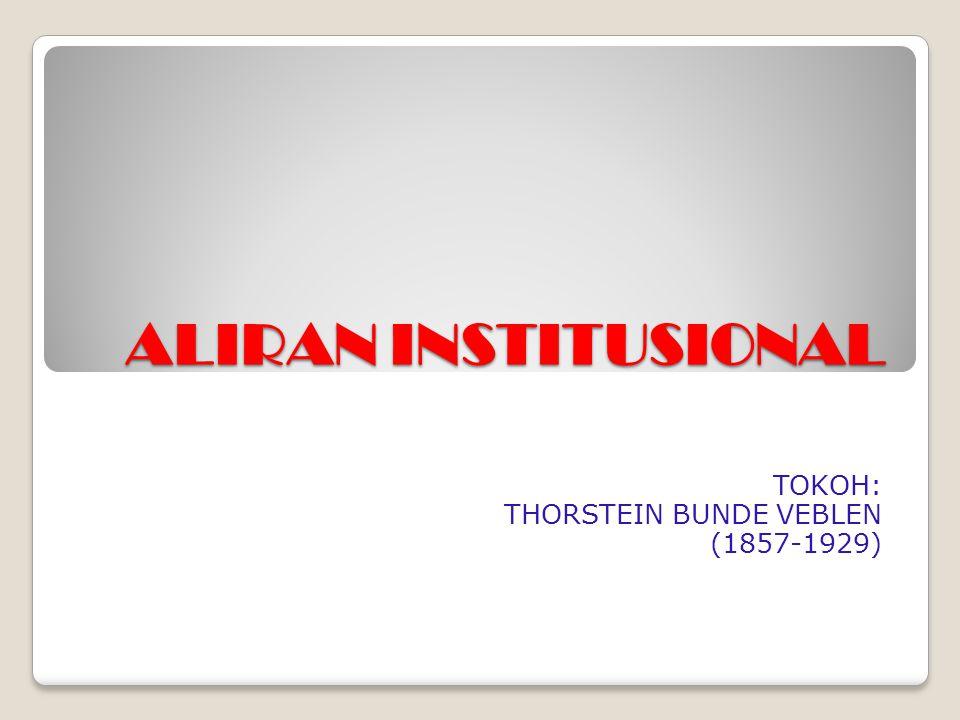 TOKOH: THORSTEIN BUNDE VEBLEN (1857-1929)