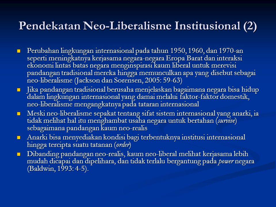 Pendekatan Neo-Liberalisme Institusional (2)
