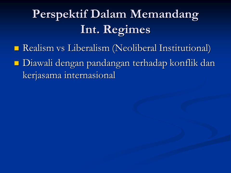 Perspektif Dalam Memandang Int. Regimes