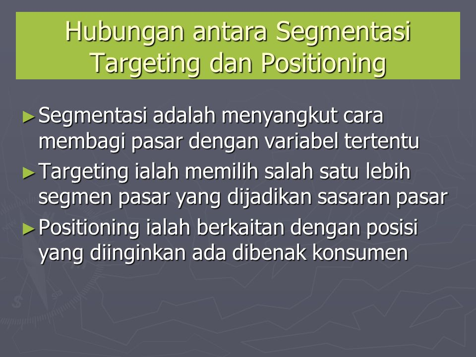 Hubungan antara Segmentasi Targeting dan Positioning