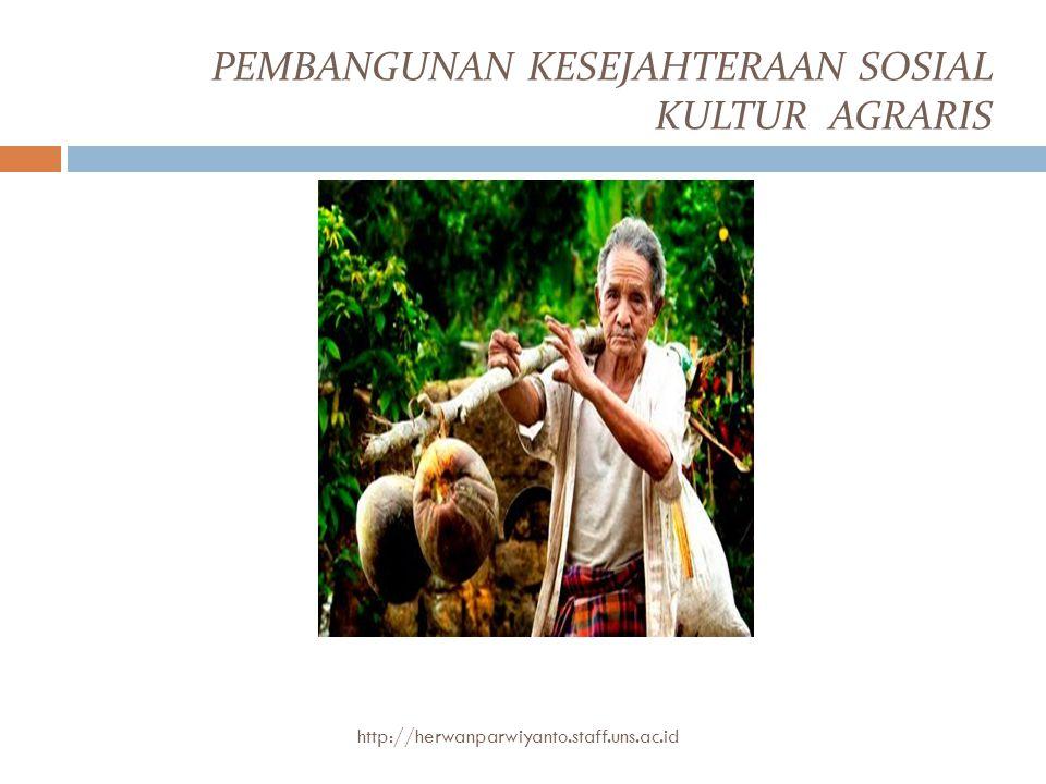 PEMBANGUNAN KESEJAHTERAAN SOSIAL KULTUR AGRARIS
