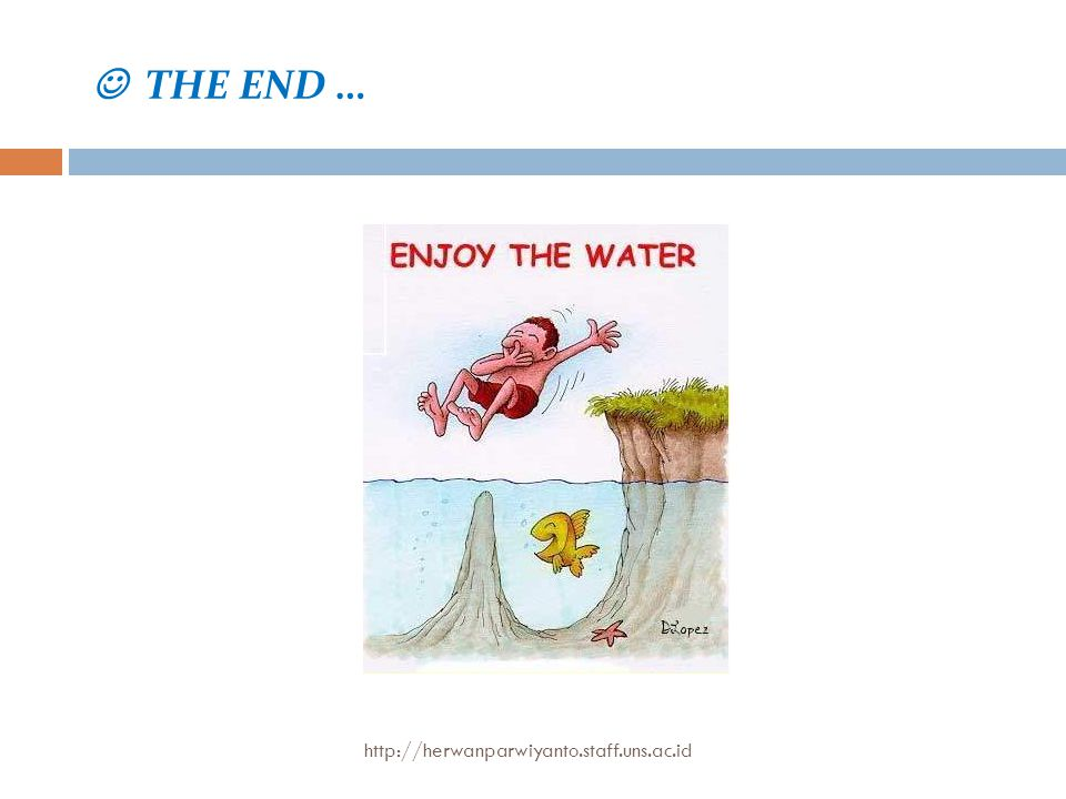  THE END … http://herwanparwiyanto.staff.uns.ac.id