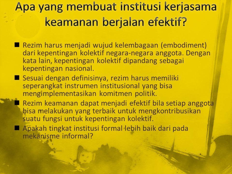 Apa yang membuat institusi kerjasama keamanan berjalan efektif