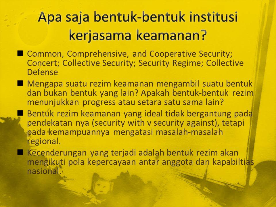 Apa saja bentuk-bentuk institusi kerjasama keamanan
