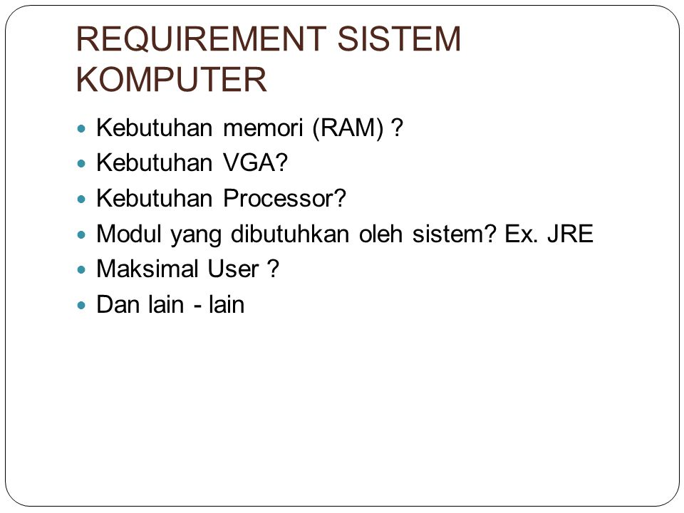 REQUIREMENT SISTEM KOMPUTER