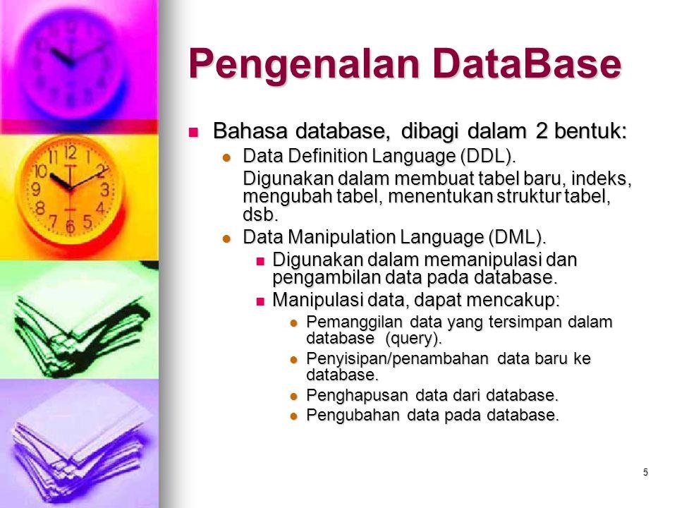 Pengenalan DataBase Bahasa database, dibagi dalam 2 bentuk: