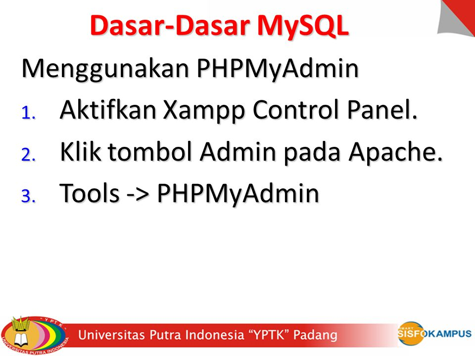 Dasar-Dasar MySQL Menggunakan PHPMyAdmin Aktifkan Xampp Control Panel.