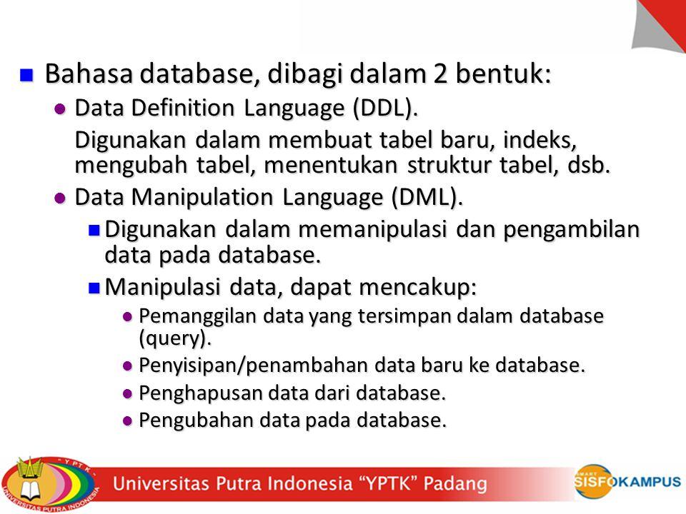 Bahasa database, dibagi dalam 2 bentuk: