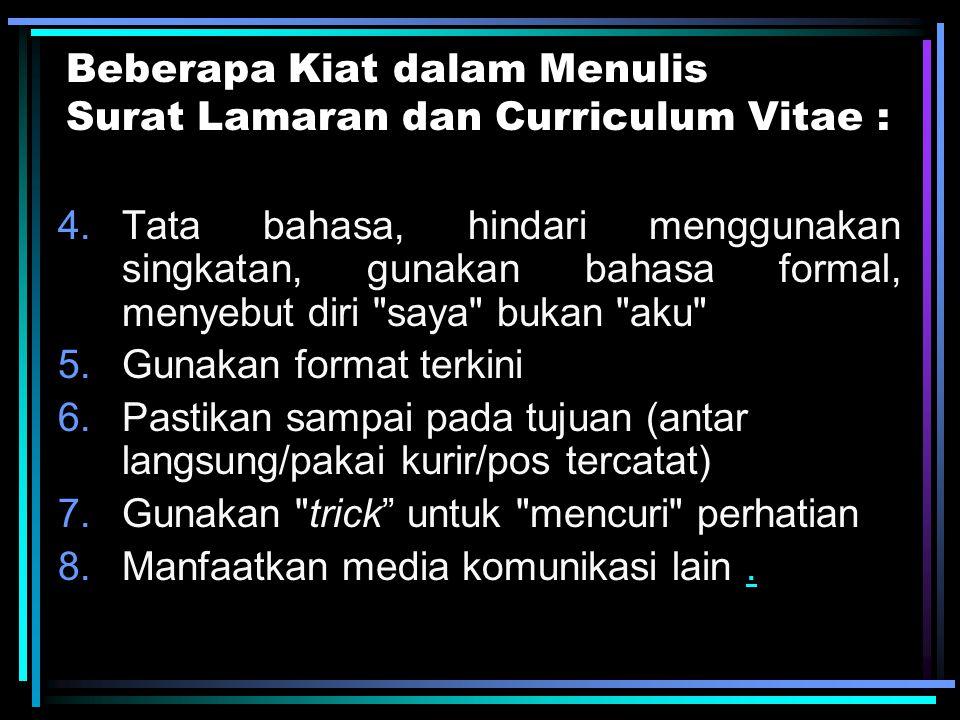 Beberapa Kiat dalam Menulis Surat Lamaran dan Curriculum Vitae :