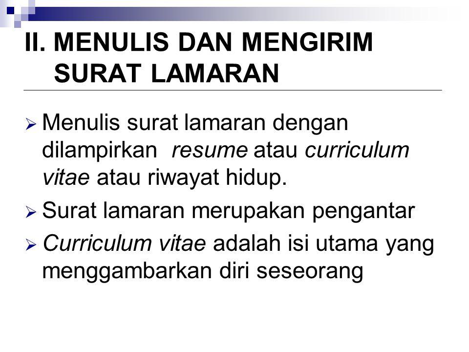 II. MENULIS DAN MENGIRIM SURAT LAMARAN
