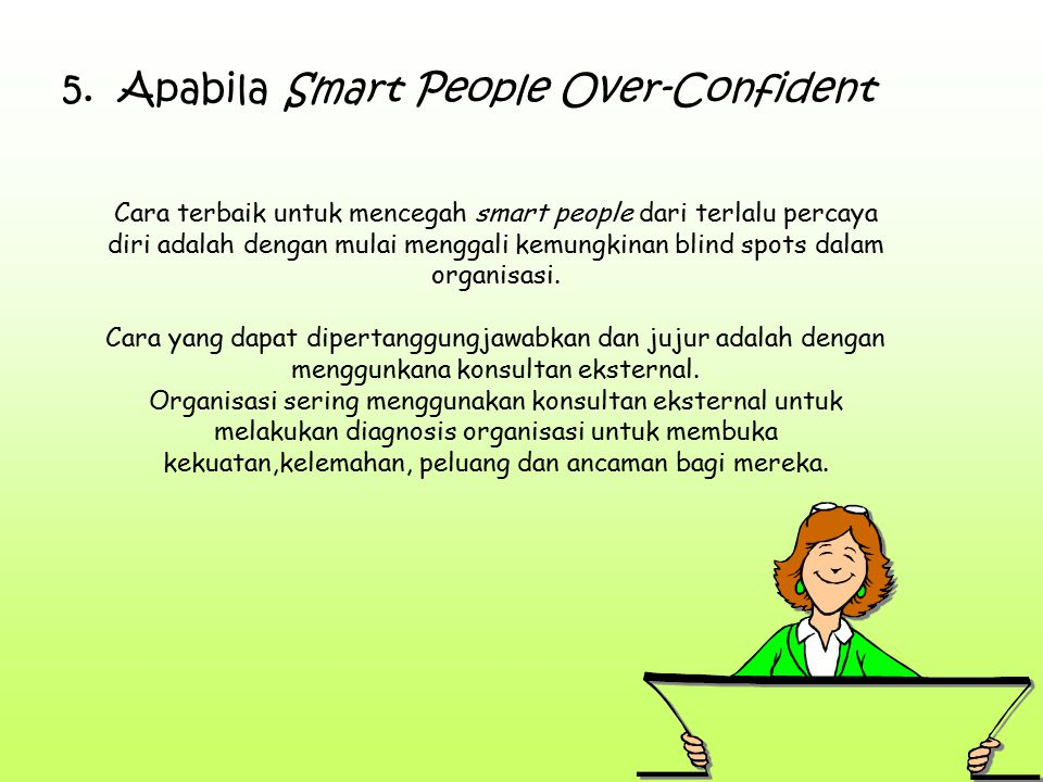 5. Apabila Smart People Over-Confident
