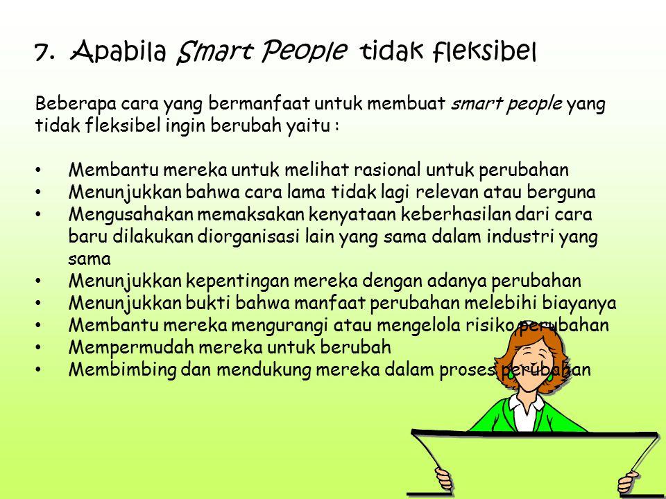 7. Apabila Smart People tidak fleksibel