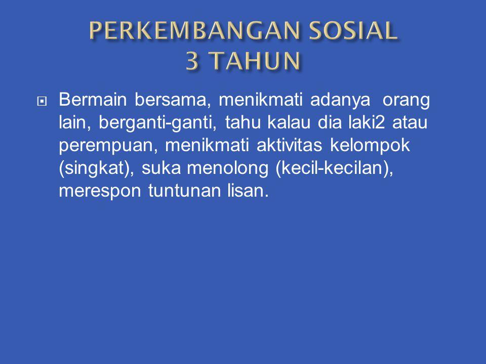 PERKEMBANGAN SOSIAL 3 TAHUN
