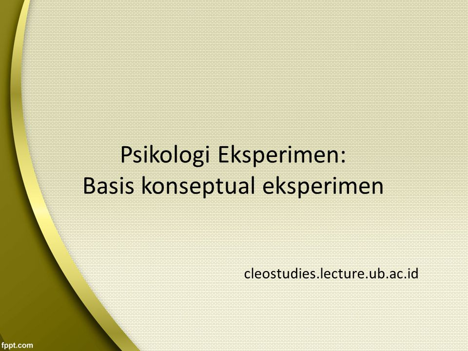Psikologi Eksperimen: Basis konseptual eksperimen