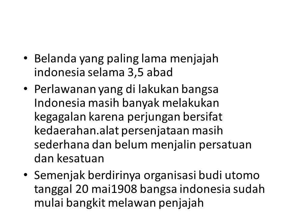 Belanda yang paling lama menjajah indonesia selama 3,5 abad