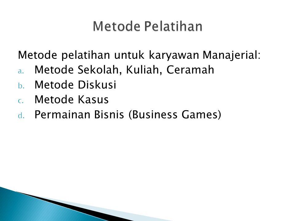 Metode Pelatihan Metode pelatihan untuk karyawan Manajerial: