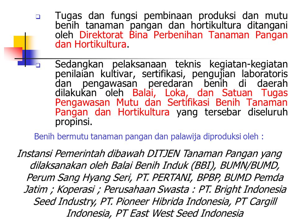 Benih bermutu tanaman pangan dan palawija diproduksi oleh :