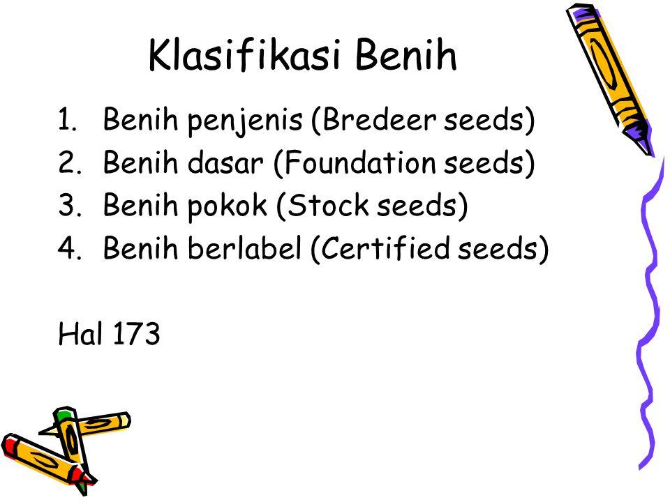 Klasifikasi Benih Benih penjenis (Bredeer seeds)