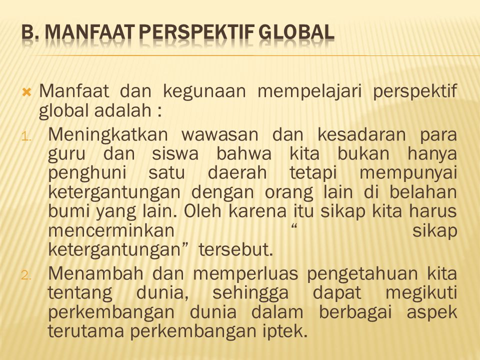 B. Manfaat Perspektif Global