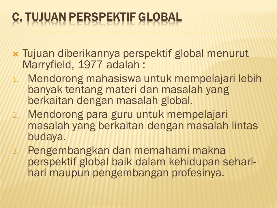 C. Tujuan Perspektif Global