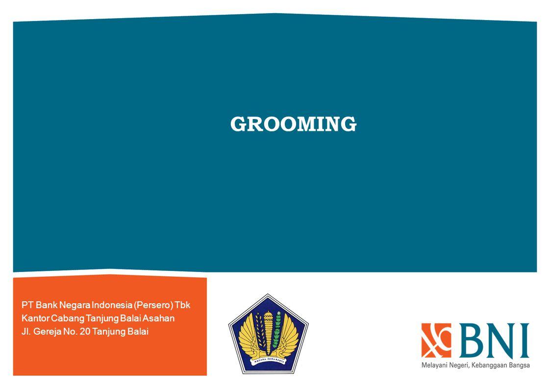 GROOMING PT Bank Negara Indonesia (Persero) Tbk