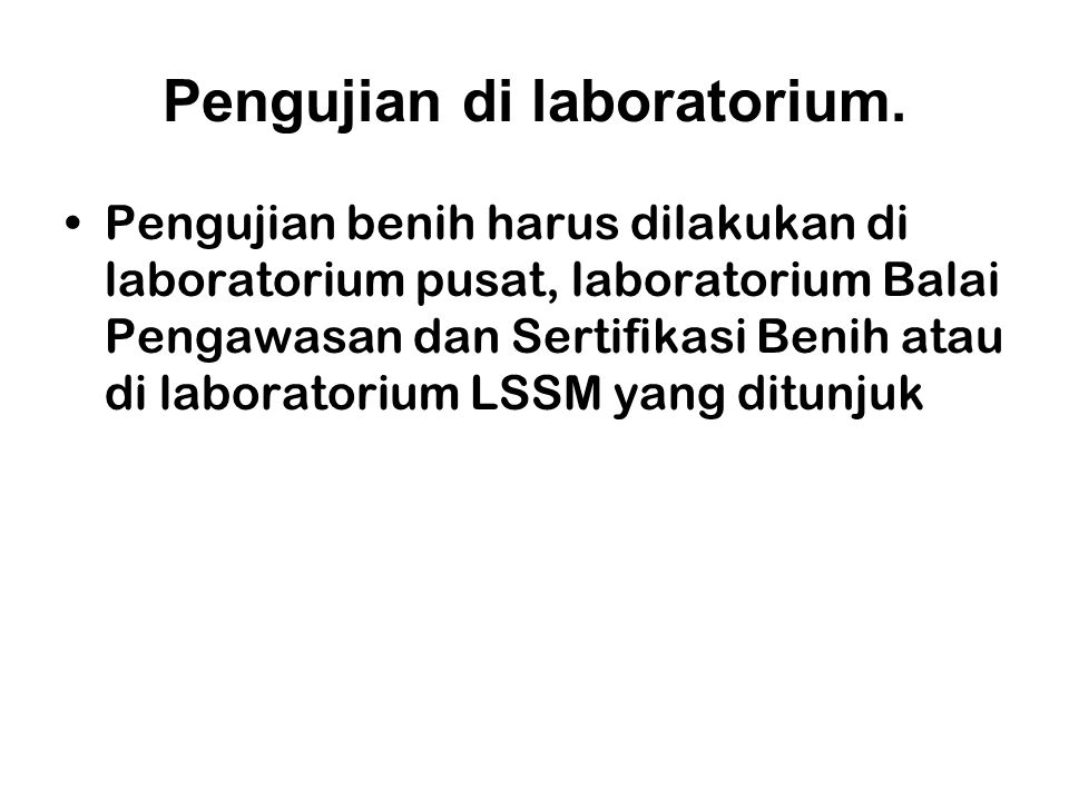 Pengujian di laboratorium.