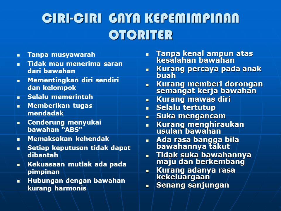 CIRI-CIRI GAYA KEPEMIMPINAN OTORITER