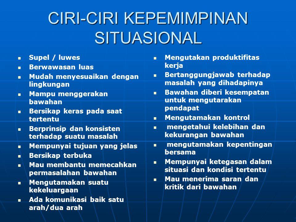 CIRI-CIRI KEPEMIMPINAN SITUASIONAL