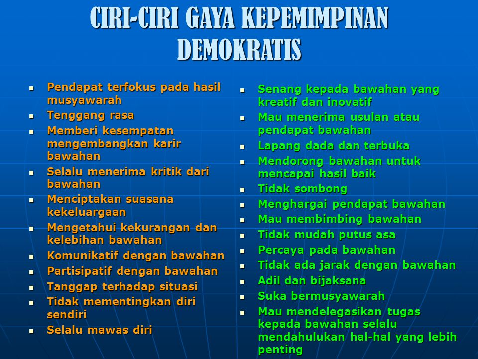 CIRI-CIRI GAYA KEPEMIMPINAN DEMOKRATIS
