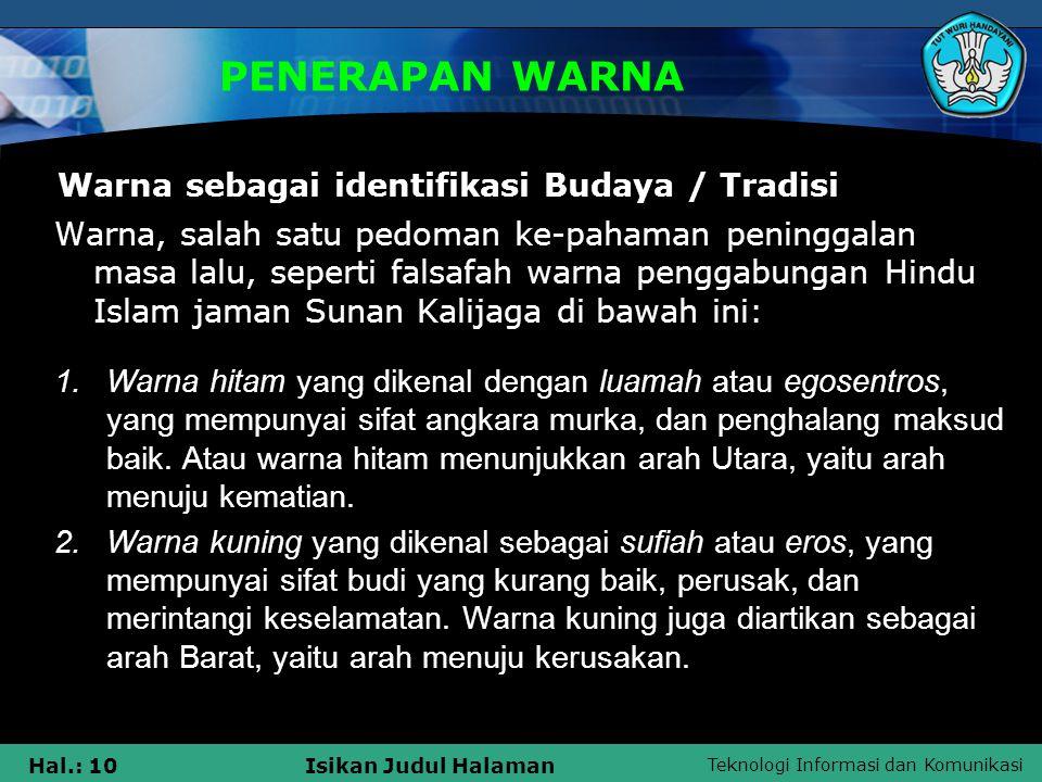 PENERAPAN WARNA Warna sebagai identifikasi Budaya / Tradisi
