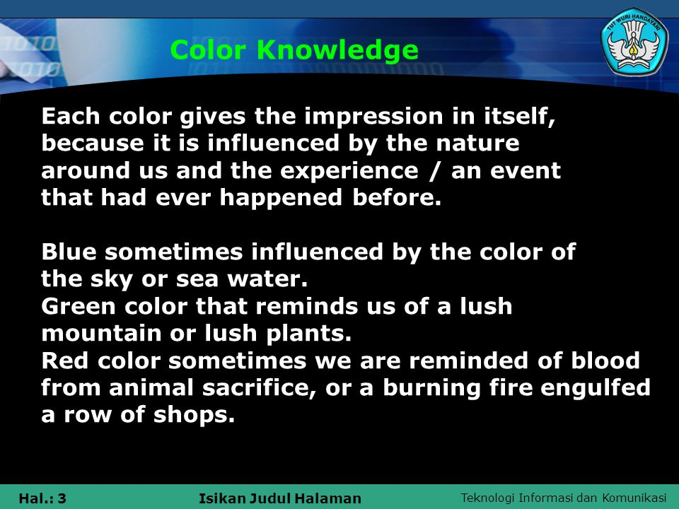 Color Knowledge Each color gives the impression in itself,