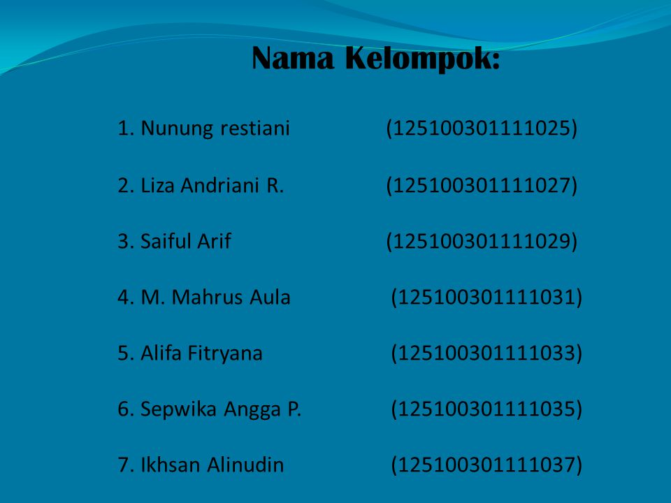 Nama Kelompok:. 1. Nunung restiani. (125100301111025). 2