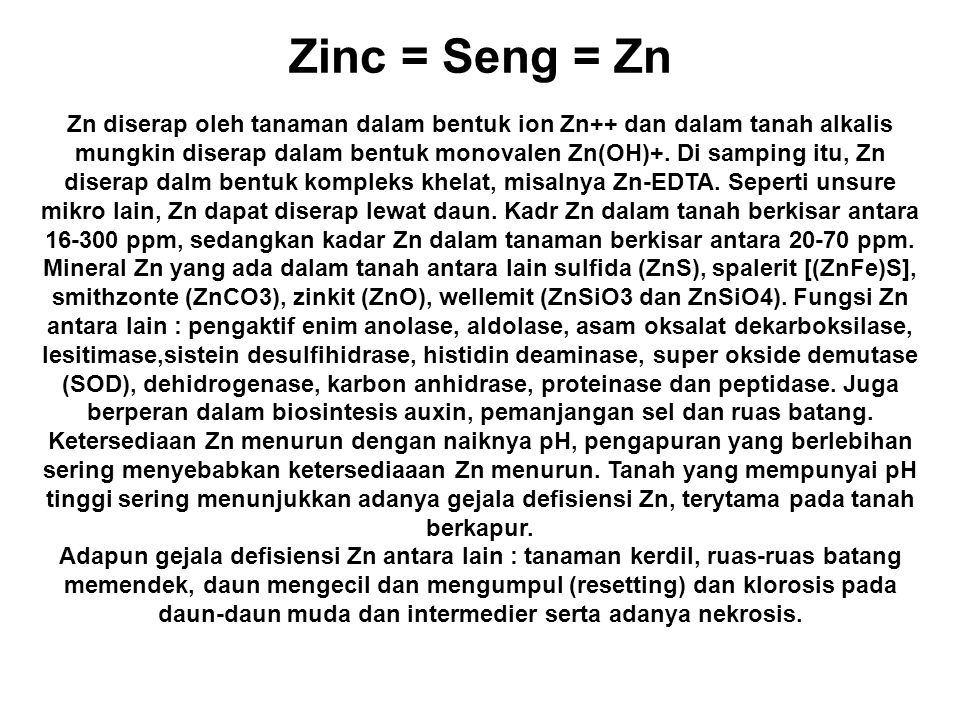 Zinc = Seng = Zn