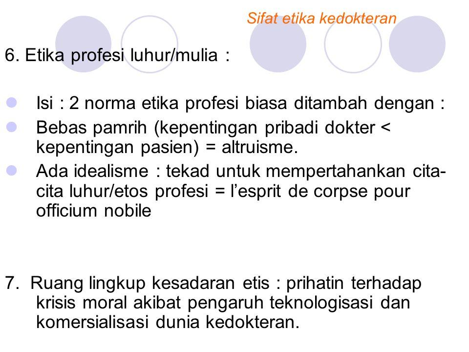 6. Etika profesi luhur/mulia :