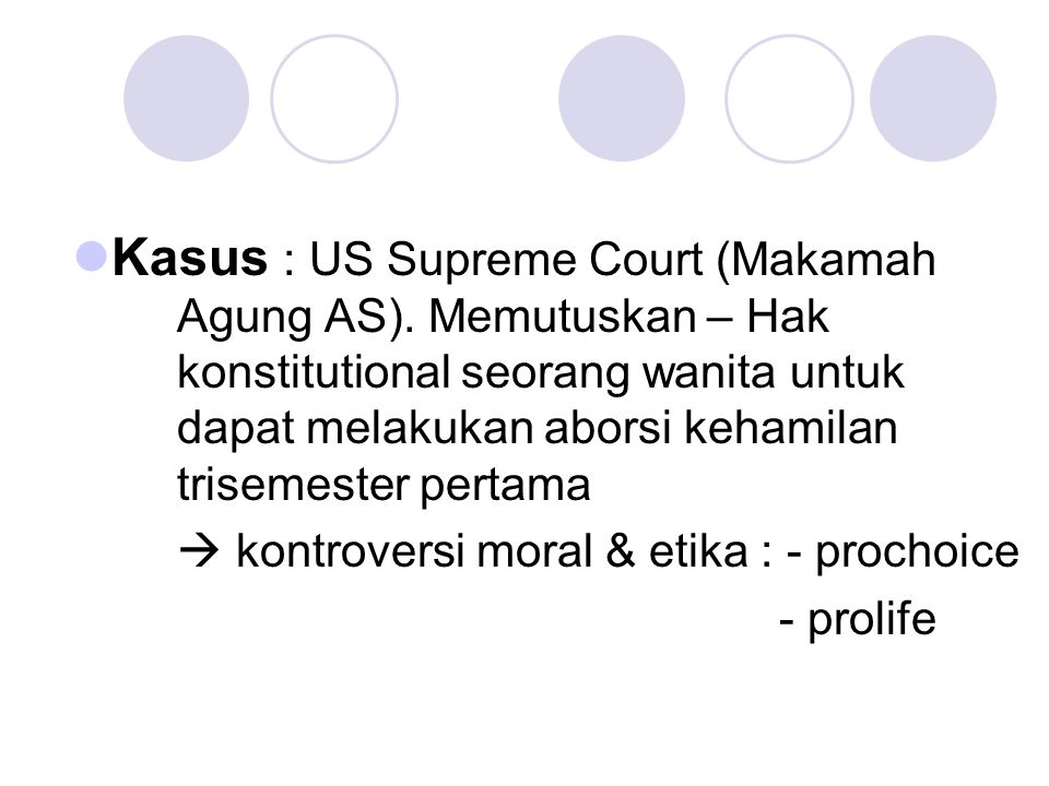 Kasus : US Supreme Court (Makamah. Agung AS). Memutuskan – Hak