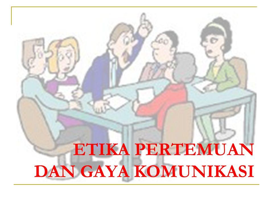 Etika Pertemuan dan Gaya Komunikasi