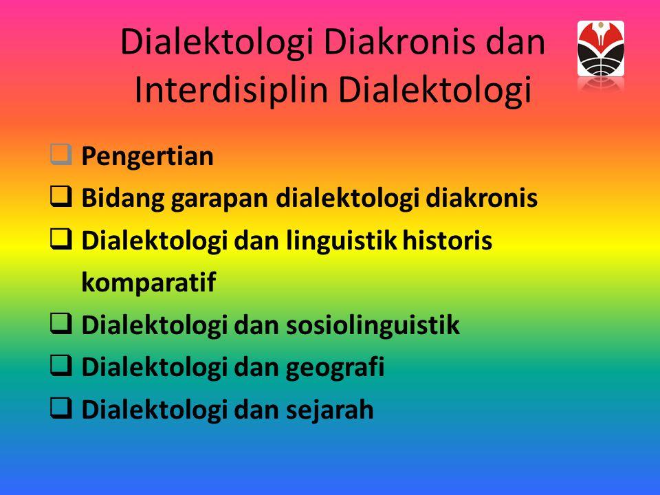 Dialektologi Diakronis dan Interdisiplin Dialektologi