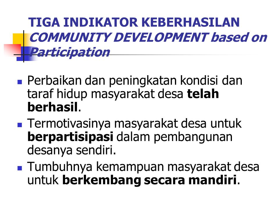 TIGA INDIKATOR KEBERHASILAN COMMUNITY DEVELOPMENT based on Participation