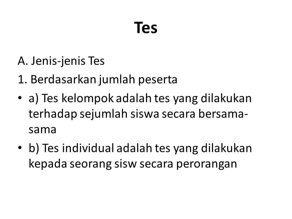 Tes A. Jenis-jenis Tes 1. Berdasarkan jumlah peserta