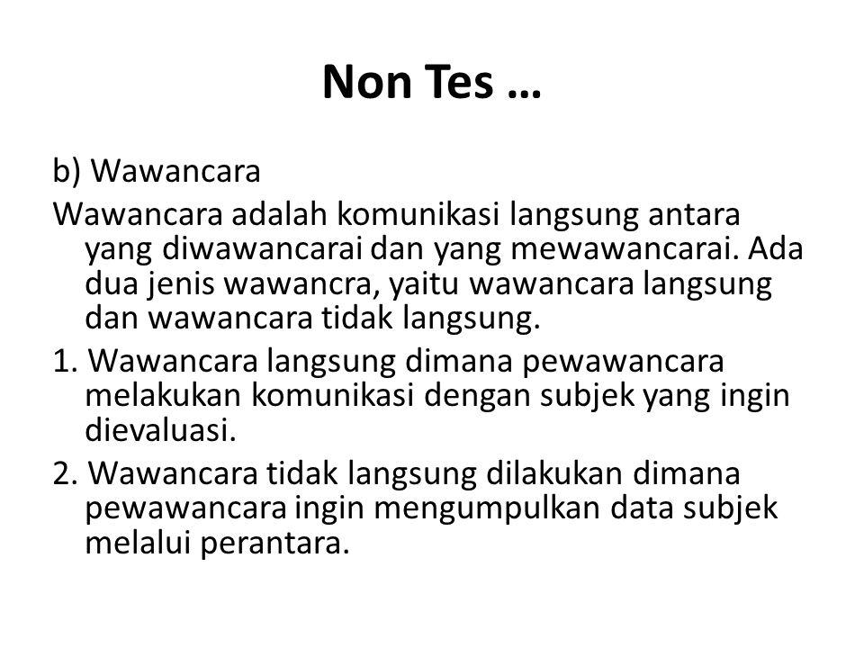 Non Tes … b) Wawancara.