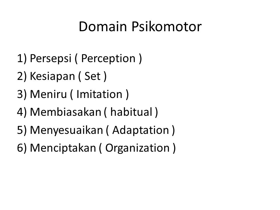 Domain Psikomotor 1) Persepsi ( Perception ) 2) Kesiapan ( Set )