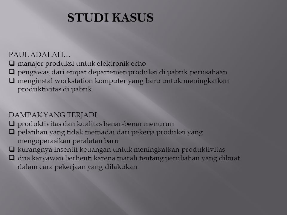 STUDI KASUS PAUL ADALAH… manajer produksi untuk elektronik echo