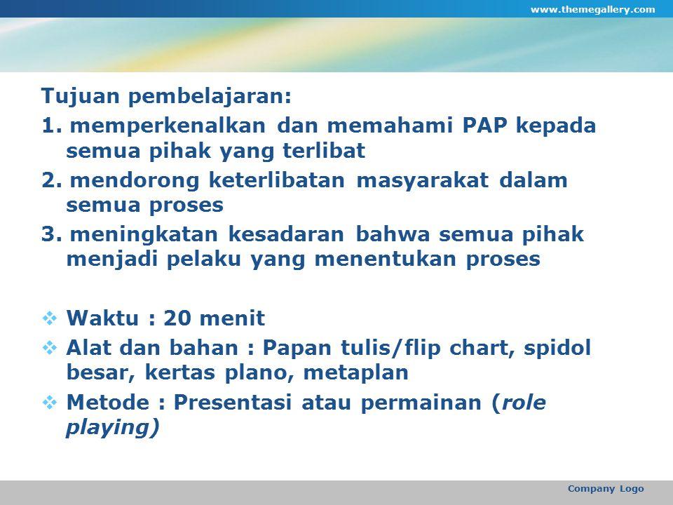 1. memperkenalkan dan memahami PAP kepada semua pihak yang terlibat